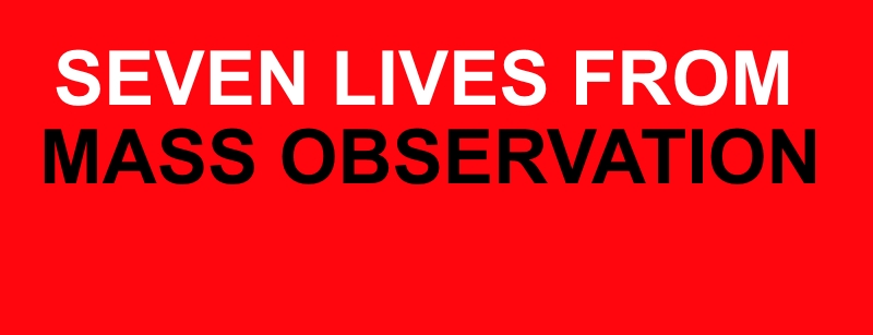 Seven Lives from Mass Observation By James Hinton